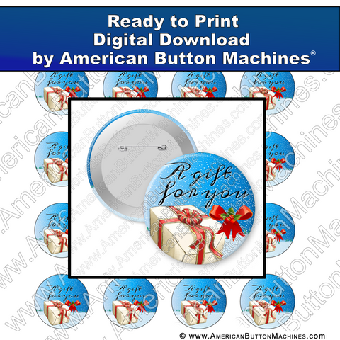 A Gift For You - Digital Download for Buttons