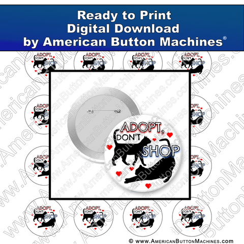 Adopt Don't Shop Cat  - Digital Download for Buttons