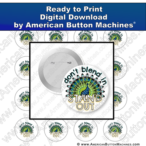 Don't Blend In, Stand Out - Digital Download for Buttons