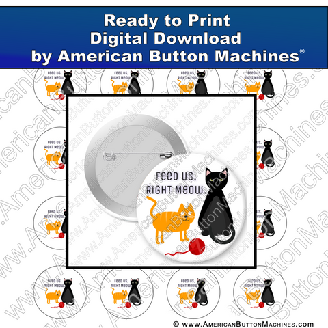 Digital Download, for buttons, digital download for buttons, cat, meow, feed us