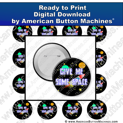 Give Me Some Space - Digital Download for Buttons