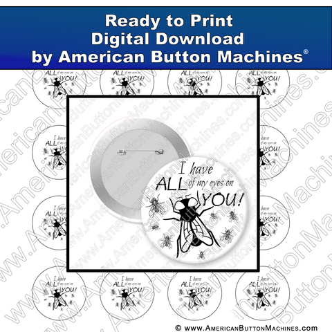 I Have All of My Eyes On You - Digital Download for Buttons