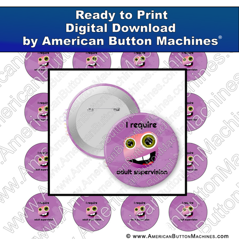 Digital Download, for buttons, digital download for buttons, adult supervision, silly
