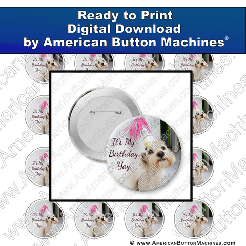 It's My Birthday - Digital Download for Buttons
