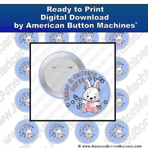 Digital Download, for buttons, digital download for buttons, bunny, labor and delivery, l & d, baby