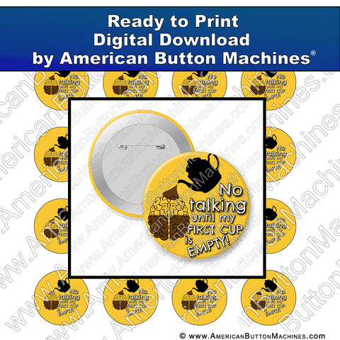 Digital Download, For Buttons, Digital Download for Buttons, coffee, early, first cup