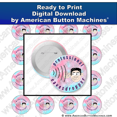 Digital Download, for buttons, digital download for buttons, eavesdropper