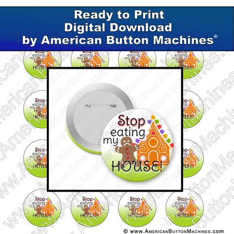 Stop Eating My House - Digital Download for Buttons
