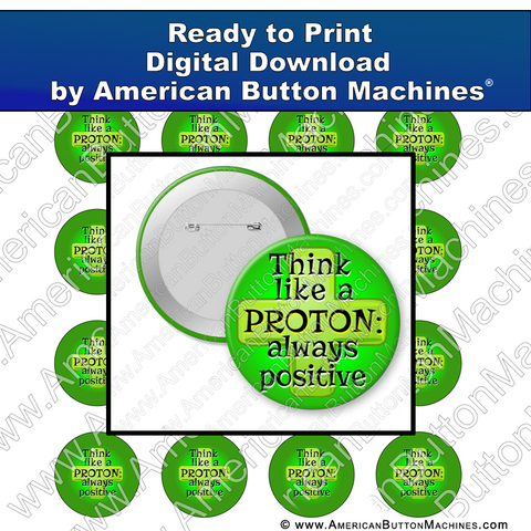 Digital Download, For Buttons, Digital Download for Buttons, proton, science, positive, think positive