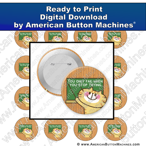 Digital Download, For Buttons, Digital Download for Buttons, fail, try, keep trying, encouragement