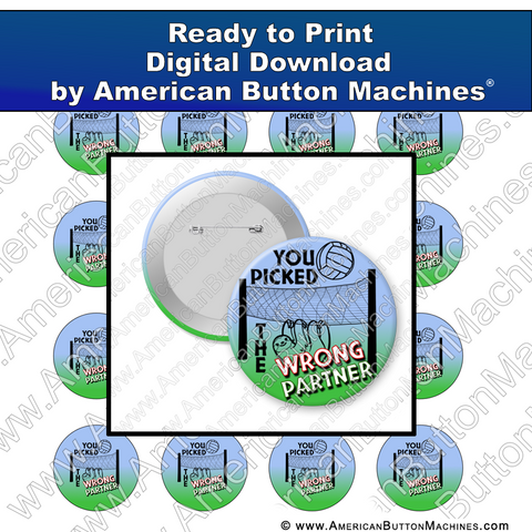 You Picked the Wrong Partner - Digital Download for Buttons