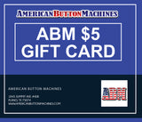 ABM Gift Cards - American Button Machines