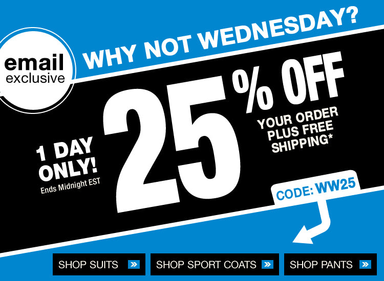 Why Not Wednesday - Extra 25% Off (Use Code WW25)