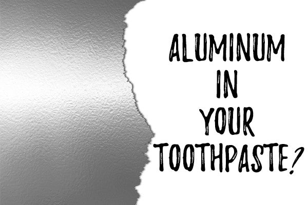 The Potential Side Effects of Aluminum Toothpaste Liners