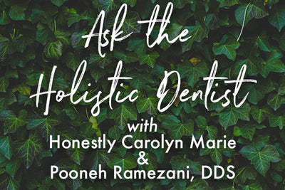 Ask the Holistic Dentist