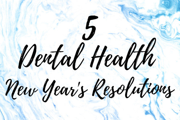 New Year's Resolutions for a Healthy Smile