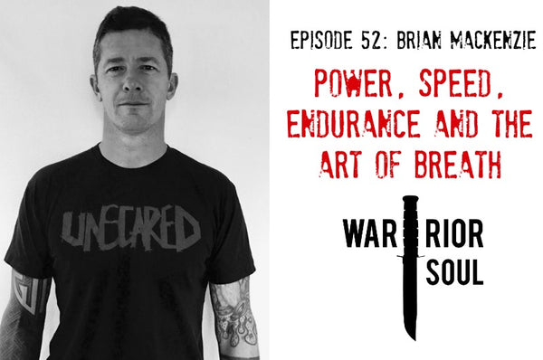 Episode 52: Brian Mackenzie: Power, Speed, Edurance, and the Art of Breath