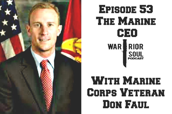 Episode 53: The Marine CEO with Marine Corps Veteran Don Faul