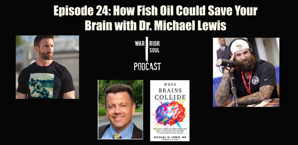 Episode 24: How Fish Oil Could Save Your Brain with Dr. Michael Lewis