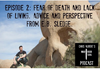 Episode 2: Fear of Death and Lack of Living: Advice from E.B. Sledge