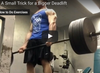 How to Deadlift: A Small Trick to a Bigger Deadlift