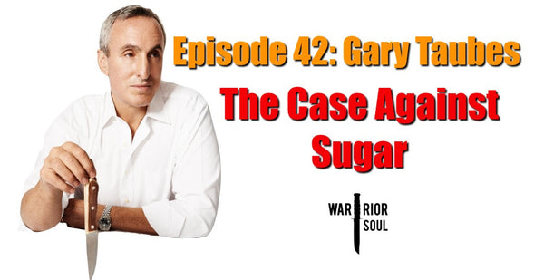 Episode 42: Gary Taubes and the Case Against Sugar