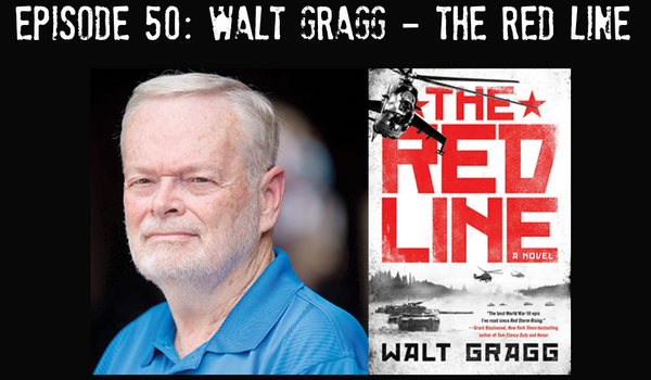 Episode 50: Walt Gragg - The Red Line