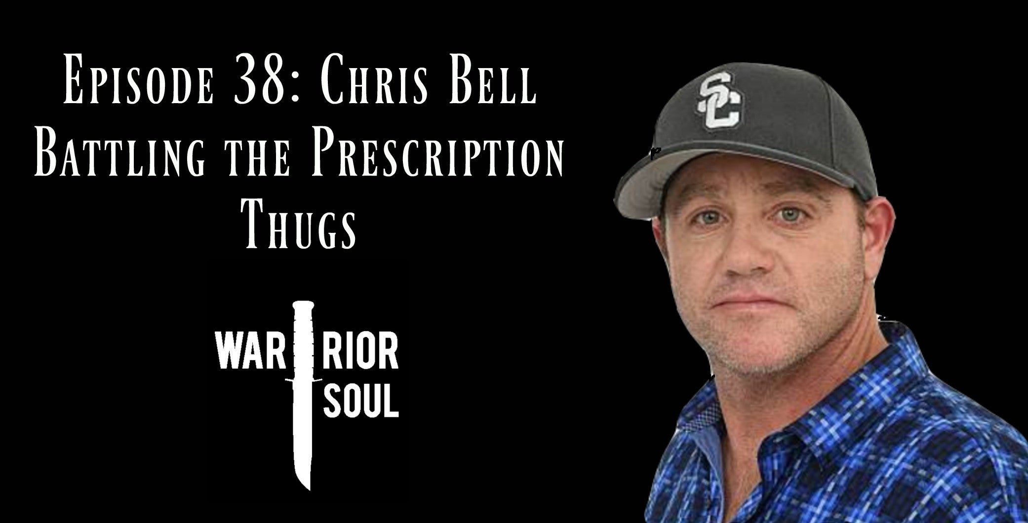 Episode 38: How Prescription Opiates are Killing Veterans with Film Maker Chris Bell