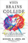 When Brains Collide by Dr. Michael Lewis