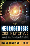 The Neurogenesis Diet and Lifestyle: Upgrade Your Brain, Upgrade Your Life by Brant Cortright Ph.D.