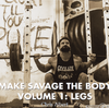 Make Savage the Body Volume 1: Legs