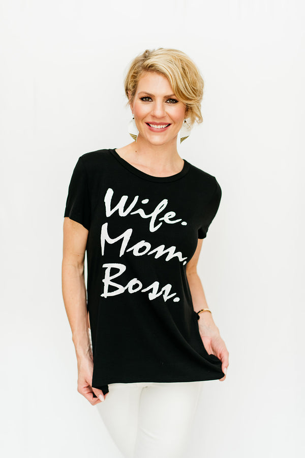Wife. Mom. Boss Tee
