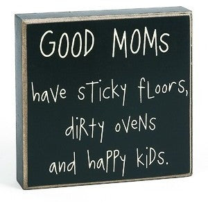 Good Moms Have... Box Sign
