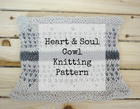 Heart & Soul Cowl Knit Pattern