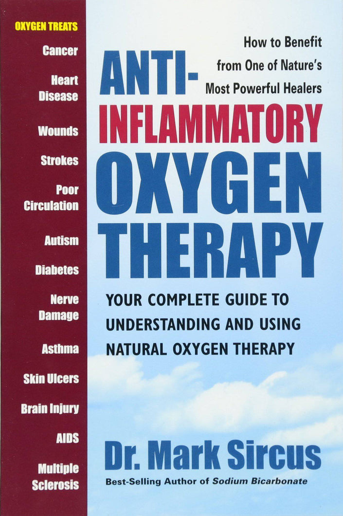 Anti-Inflammatory Oxygen Therapy-Your Complete Guide to Understanding and Using Natural Oxygen Therapy - EWOT