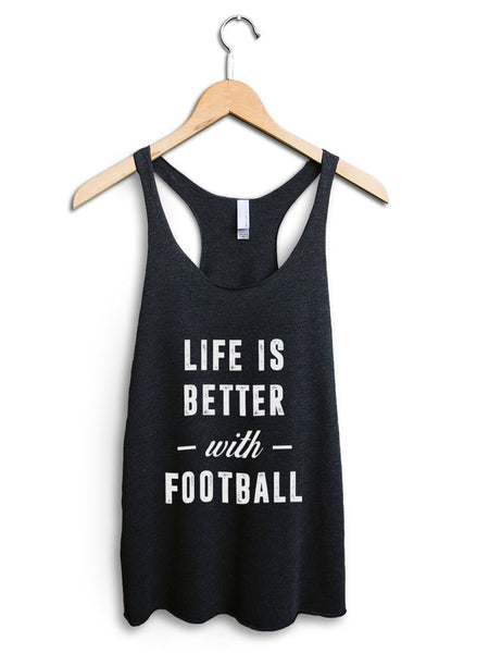 Life Is Better With Football Women's Black Tank Top