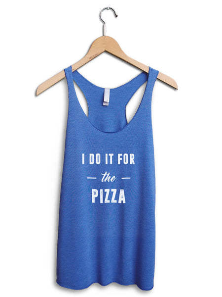 I Do It For The Pizza Women's Blue Tank Top
