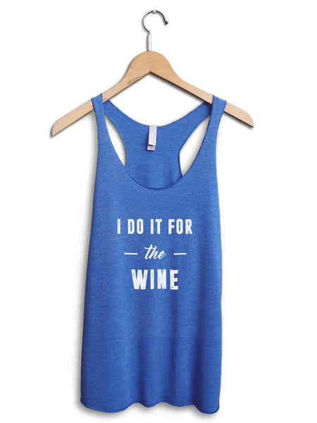 I Do It For The Wine Women's Blue Tank Top