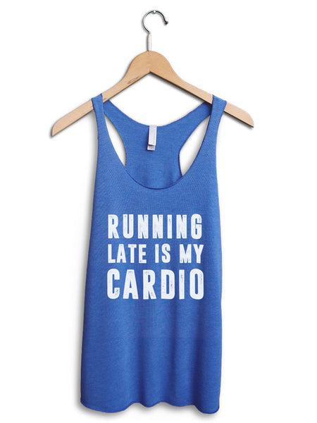 Running Late Is My Cardio Women's Blue Tank Top