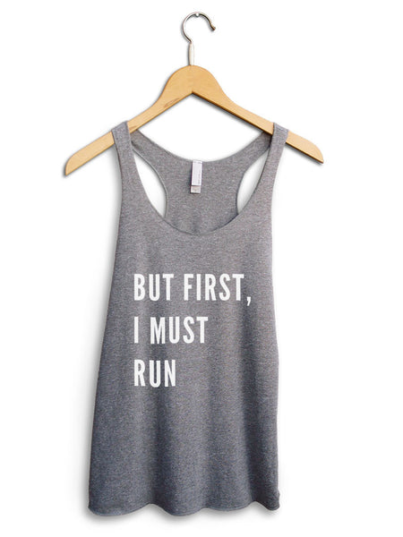 But First, I Must Run Women's Gray Tank Top