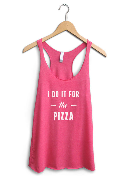 I Do It For The Pizza Women's Pink Tank Top