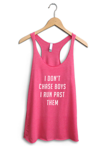 I Don't Chase Boys I Run Past Them Women's Pink Tank Top