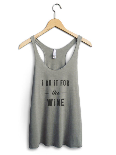 I Do It For The Wine Women's Venetian Gray Tank Top