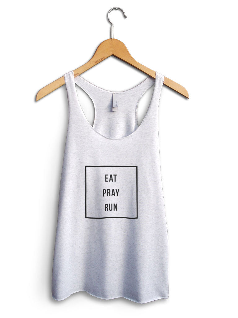 Eat Pray Run Women's White Tank Top