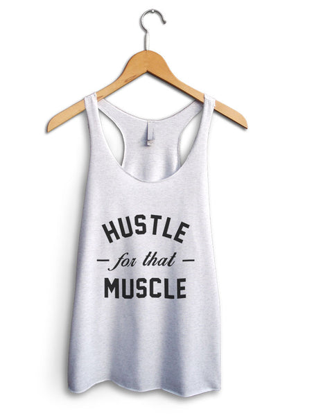 Hustle For That Muscle Women's White Tank Top