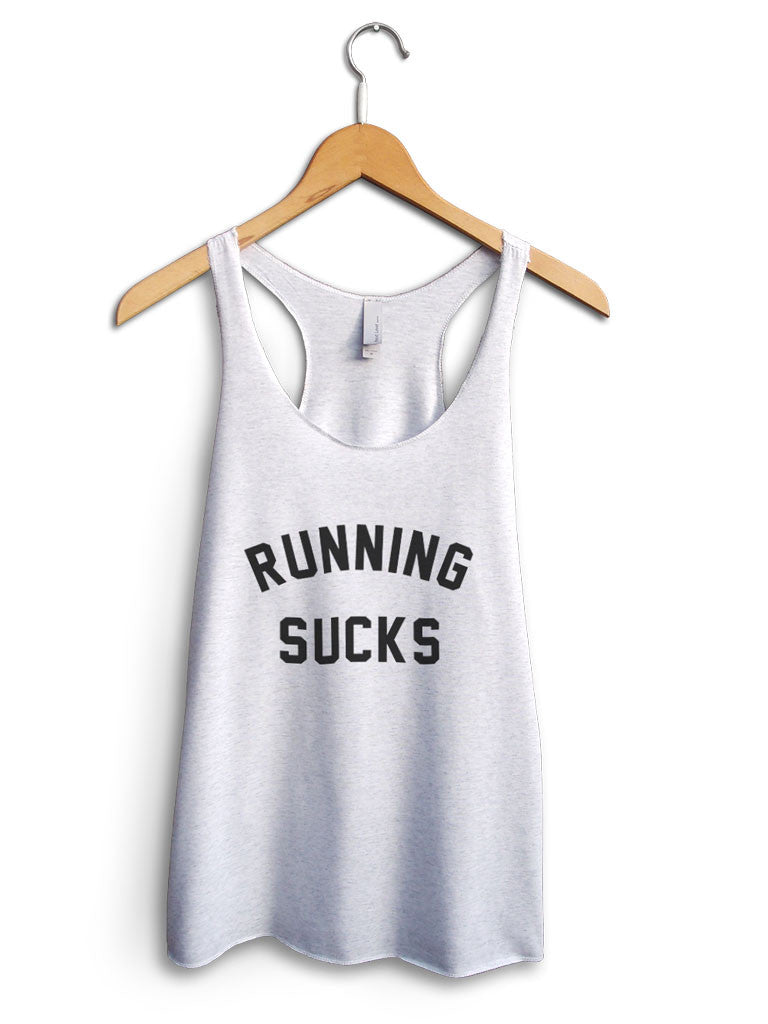 Running Sucks Women's White Tank Top