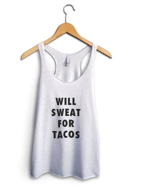 Will Sweat For Tacos Women's White Tank Top