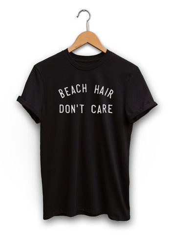 Beach Hair Dont Care Unisex Black Shirt