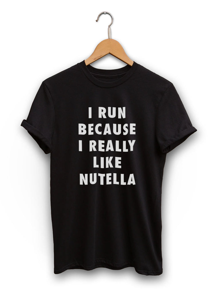I Run Because Nutella Unisex Black Shirt