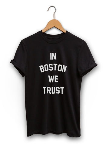 In Boston We Trust Unisex Black Shirt